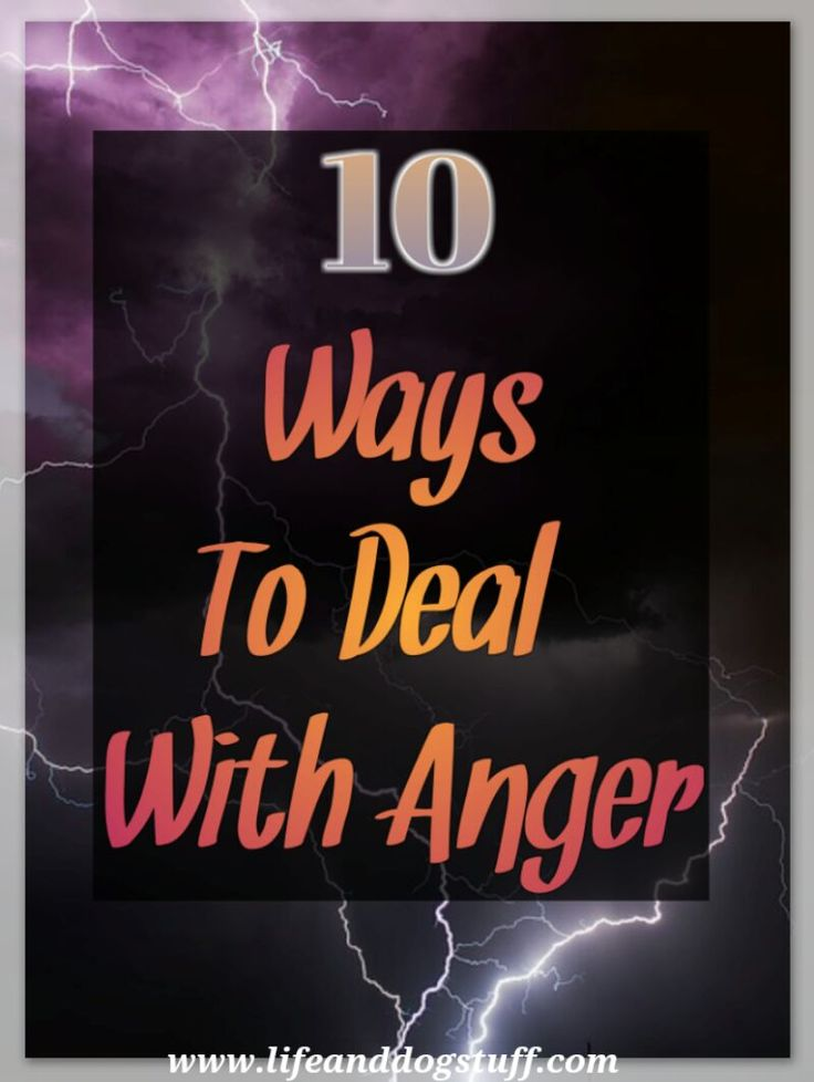 Check out 10 Ways to Deal With Anger at Life and Dog Stuff blog. Pin it for later in case you have to deal with some anger issues!