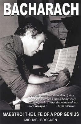 Bacharach; Maestro, The Life of a Pop Genius by Mi