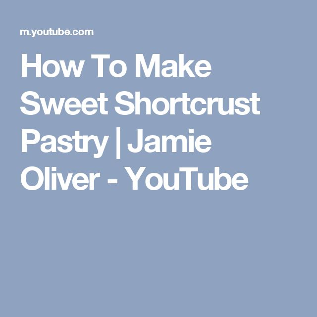 How To Make Sweet Shortcrust Pastry   Jamie Oliver - YouTube