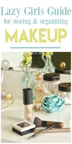 Lazy Girls Guide for Storing & Organizing Makeup. Organizing tips.