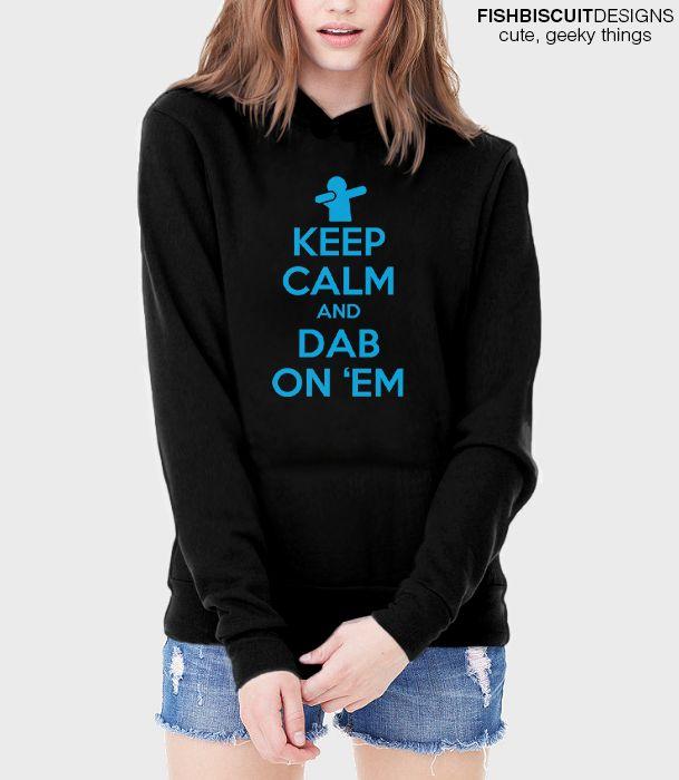 Keep Calm and Dab On Em Hoodie