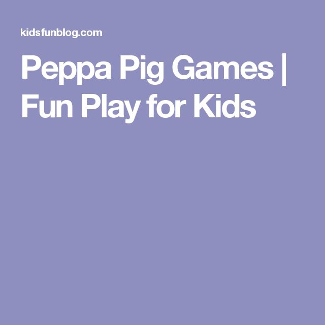 Peppa Pig Games | Fun Play for Kids
