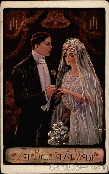 """""""For Better or for Worse"""" ~ Vintage wedding postcard, ca. 1900s"""