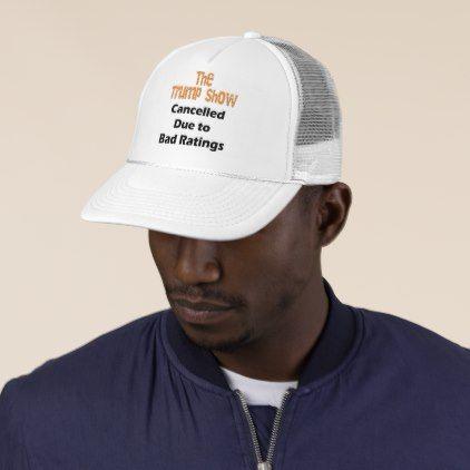 The Trump Show Cancelled Anti Trump Trucker Hat - accessories accessory gift idea stylish unique custom