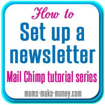 Setting up Mail Chimp - Mailing List Series http://moms-make-money.com/setting-up-mail-chimp/