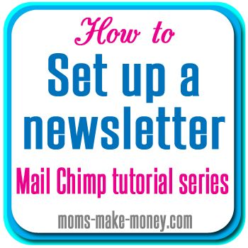 Setting up Mail Chimp - Mailing List Series http://moms-make-money.com/setting-up-mail-chimp/