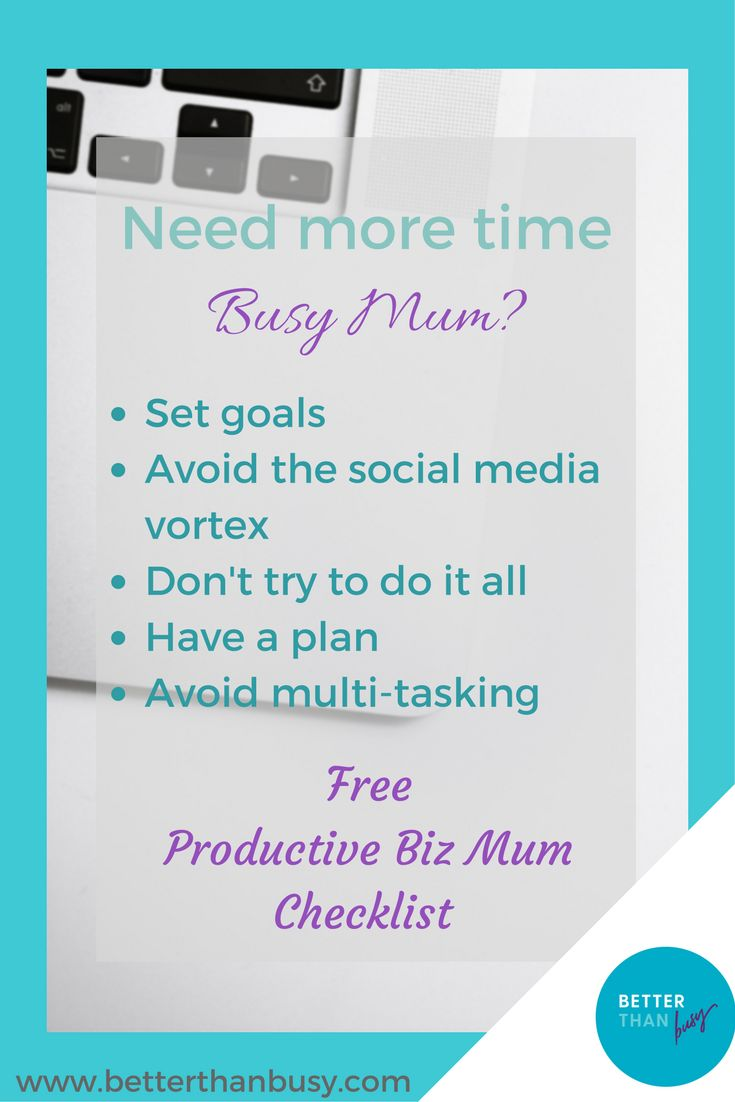 mums in business and mumpreneurs, need time management and productivity tips? click through to find out how to save time and collect your free checklist