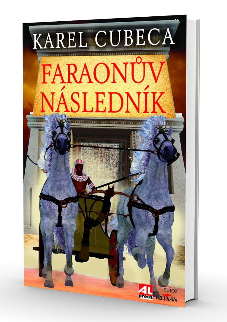 FARAONŮV NÁSLEDNÍK - Karel Cubeca http://www.alpress.cz/faraonuv-naslednik/
