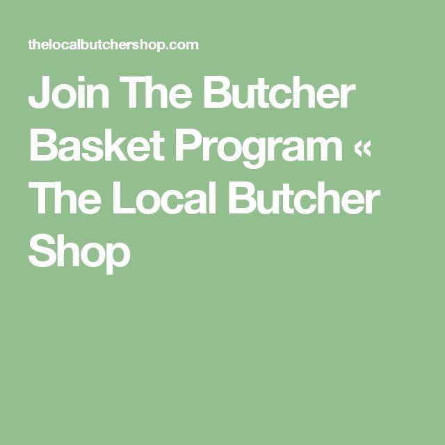Join The Butcher Basket Program « The Local Butcher Shop