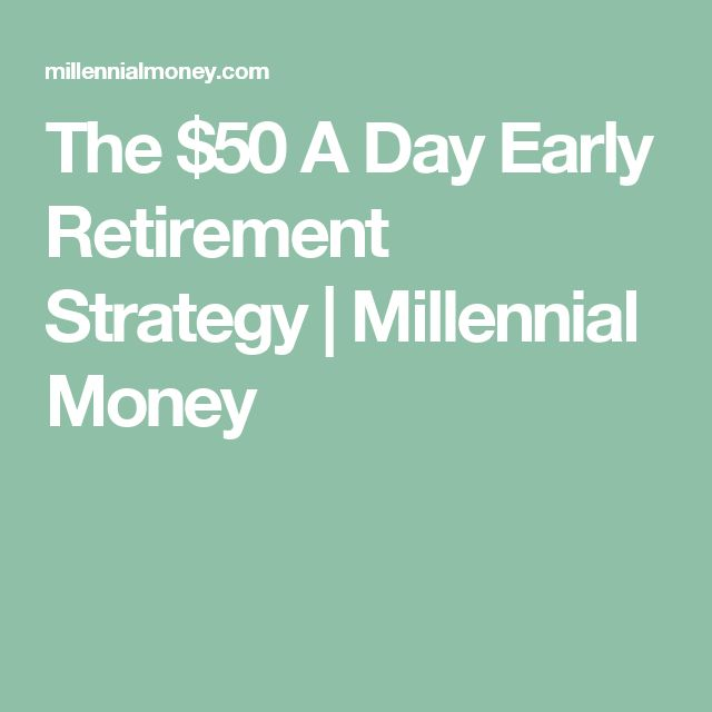 The $50 A Day Early Retirement Strategy | Millennial Money