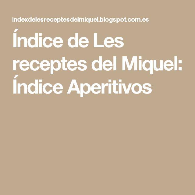 Índice de Les receptes del Miquel: Índice Aperitivos