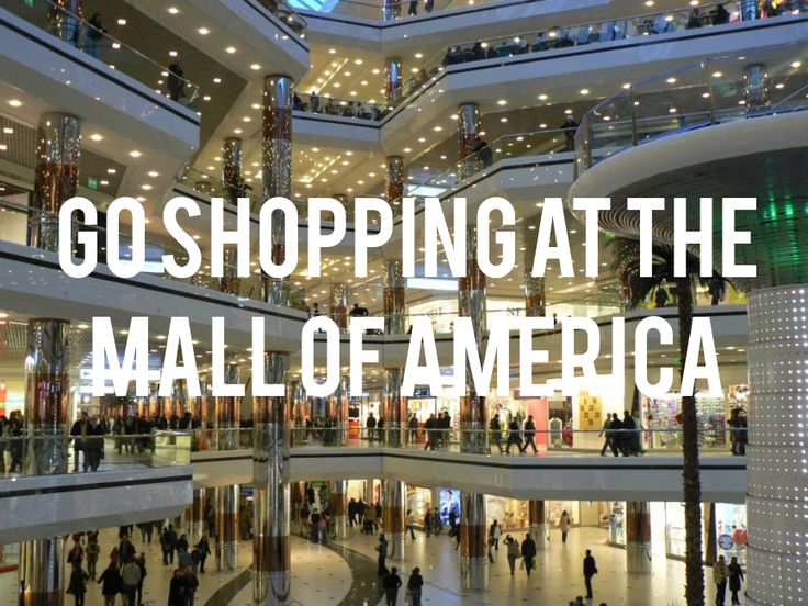Go Shopping At The Mall Of America