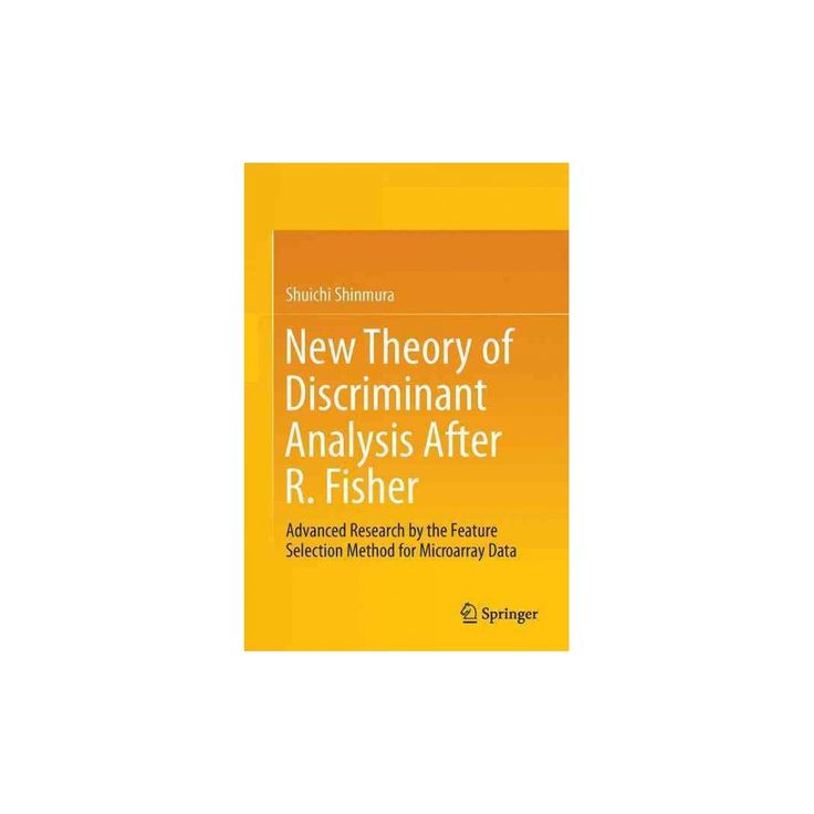 New Theory of Discriminant Analysis After R. Fisher : Advanced Research by the Feature Selection Method