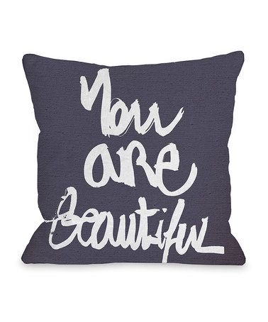 Look what I found on #zulily! 'You Are Beautiful' Throw Pillow #zulilyfinds
