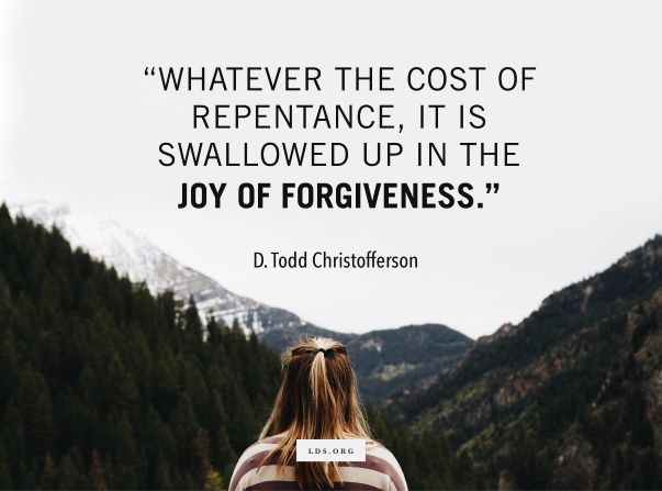 The Divine Gift of Repentance - The Joy of Forgiveness by Elder D. Todd Christofferson #joy