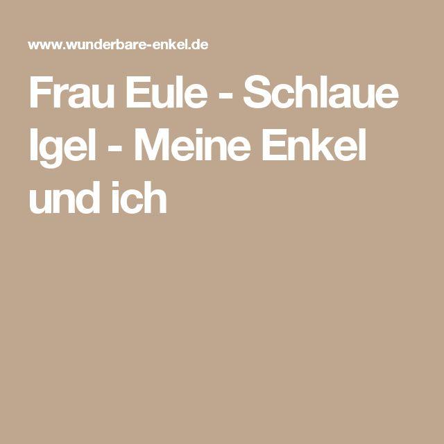 Frau Eule - Schlaue Igel - Meine Enkel und ich