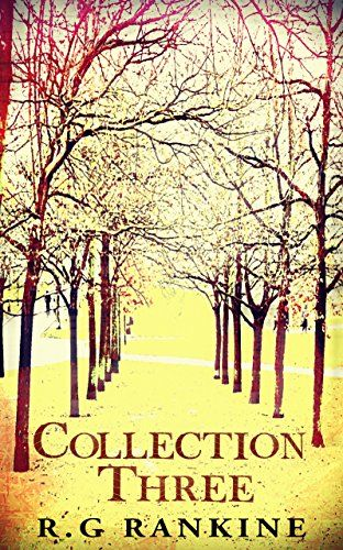 'Collection Three' by R.G Rankine of Thinking Plainly available now. Search Amazon using ISBN/ASIN code: B01A3SWQFA (Swearing & explicit language). #ebook #shortstory #selfpublished #amwriting #fiction #indie #indieauthor