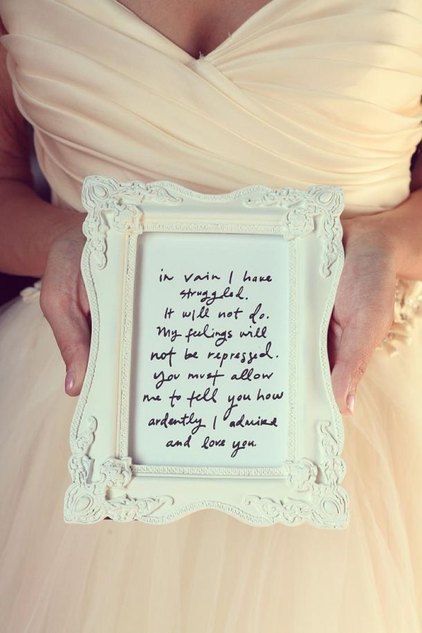 Pride and prejudice quote. I'm totally doing this and hanging it up on my wall. LOVE.