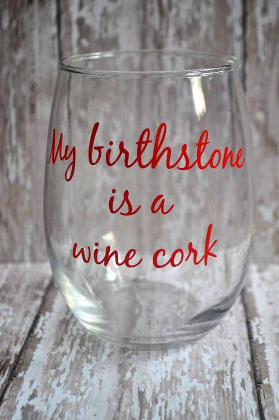 My birthstone is a wine cork Stemless Wine Glass by BLNDesigns