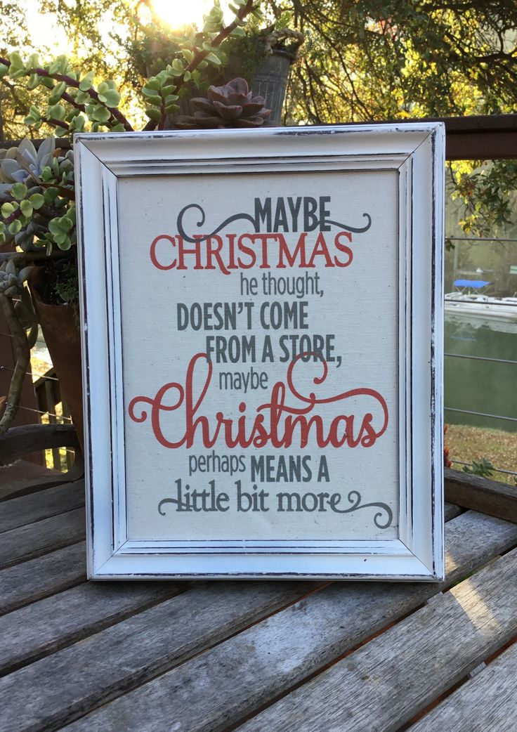 Maybe Christmas Grinch quote,Doesn't come from a store,Framed Canvas Print,Christmas Decor,Farmhouse Christmas,Holiday Mantle art by LePetiteDecor on Etsy https://www.etsy.com/listing/558821488/maybe-christmas-grinch-quotedoesnt-come