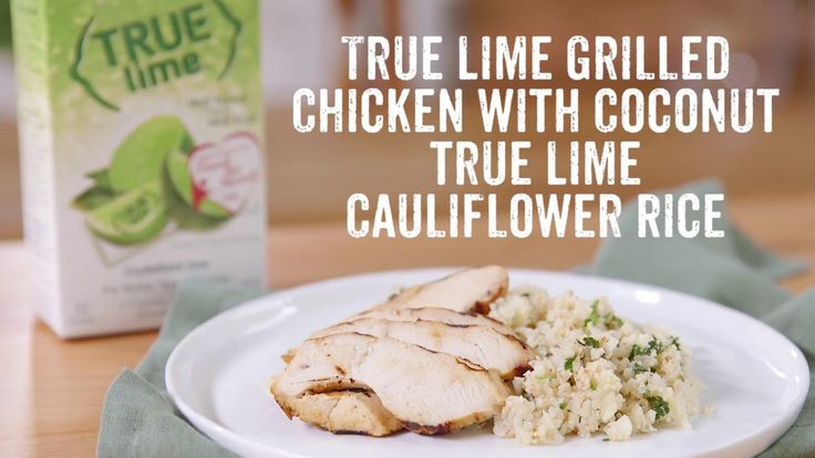 True Lime Grilled Chicken with Coconut-True Lime Cauliflower Rice