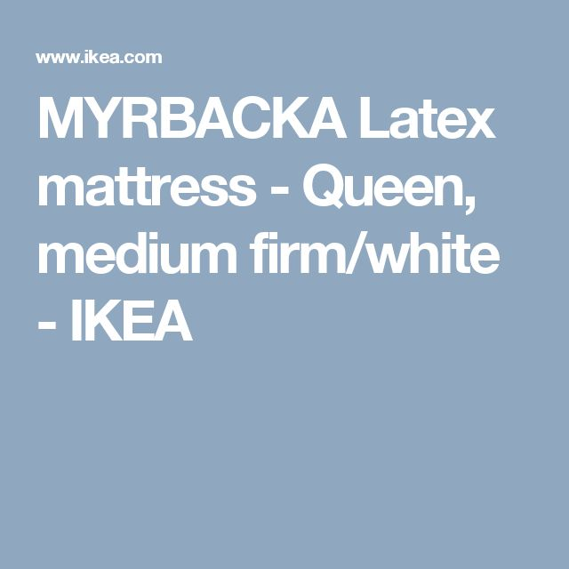 MYRBACKA Latex mattress - Queen, medium firm/white  - IKEA