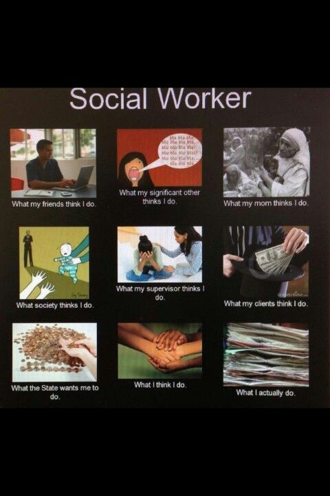 Social Work Stereotypes. So true about what society thinks, get real people.