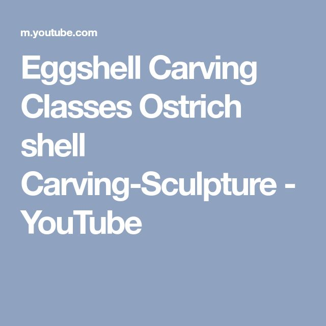 Eggshell Carving Classes Ostrich shell Carving-Sculpture - YouTube