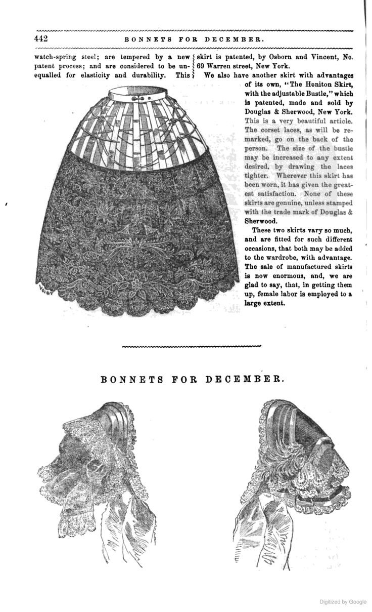 "1858 Peterson's. Douglas & Sherwood's patented ""Honiton Skirt, with Adjustable Bustle."" The size of the bustle ""may be Increased to any extent desired, by drawing the laces tighter,"" said laces being at the back. As for the ""Honiton"" portion, it couldn't actually have been fully adorned with that very expensive lace, but whether the design was done in a cheaper lace, embroidery, woven, stamped, or other, is not stated. [jrb]"