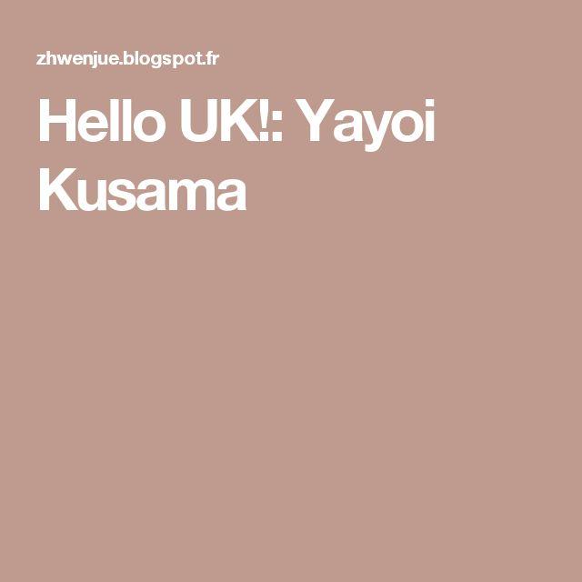 Hello UK!: Yayoi Kusama
