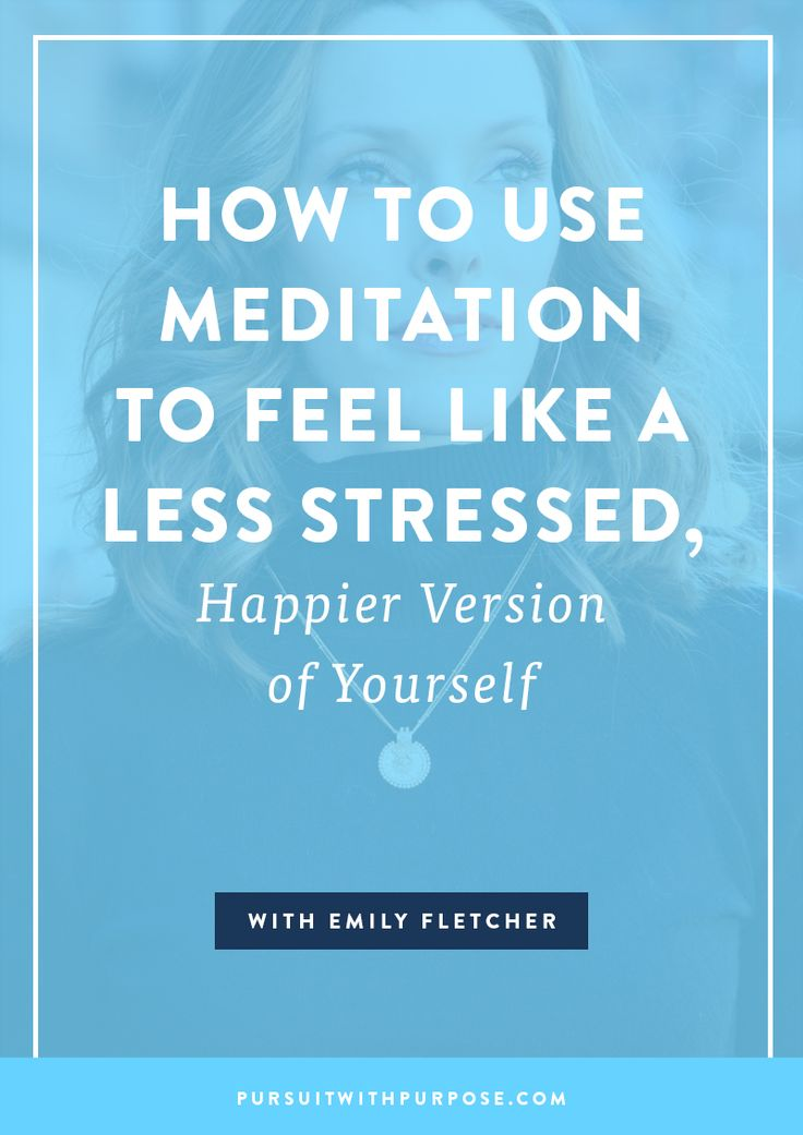 Episode 13: How to Use Meditation to Feel Like a Less Stressed, Happier Version of Yourself with Emily Fletcher