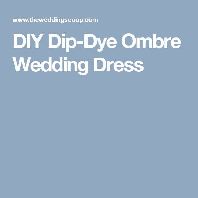 DIY Dip-Dye Ombre Wedding Dress