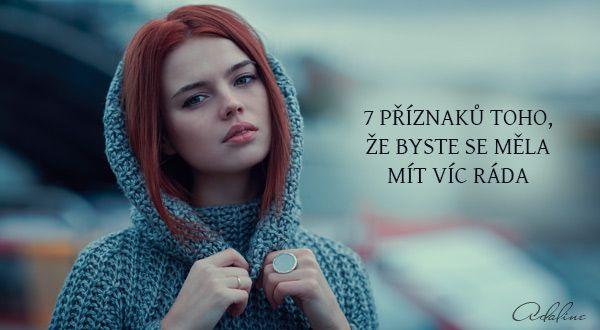 7 příznaků toho, že byste se měla mít víc ráda | Adaline.cz