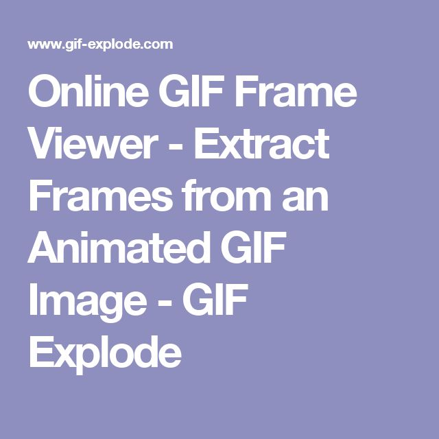 Cgref 406 pinterest 3d online gif frame viewer extract frames from an animated gif image gif explode negle Gallery