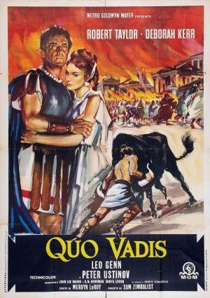 QUO VADIS (1951) - Robert Taylor - Deborah Kerr - Leo Genn - Peter Ustinov - Produced by Sam Zimbalist - Directed by Mervyn Leroy - MGM - Movie Poster.