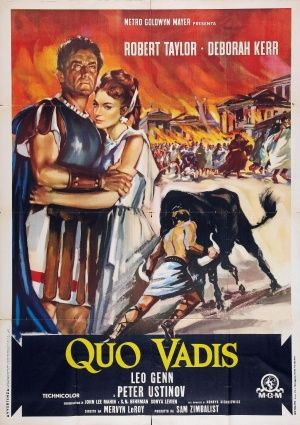 QUO VADIS (1951) - Robert Taylor - Deborah Kerr - Leo Genn - Peter Ustinov - Produced by Sam Zimbalist - Directed by Mervyn Leroy - MGM - Movie Poster.