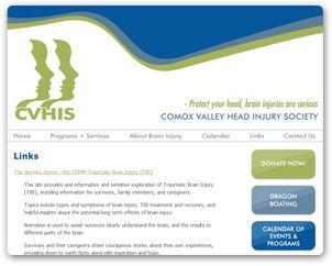 The Comox Valley Head Injury Society (CVHIS) is a non-profit organization providing programs and support services to brain injury survivors, their families and caregivers in the Comox Valley.