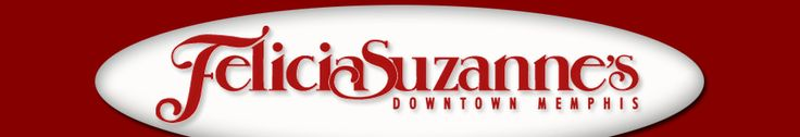 Felicia Suzanne Downtown Memphis Restaurant great food, great atmosphere