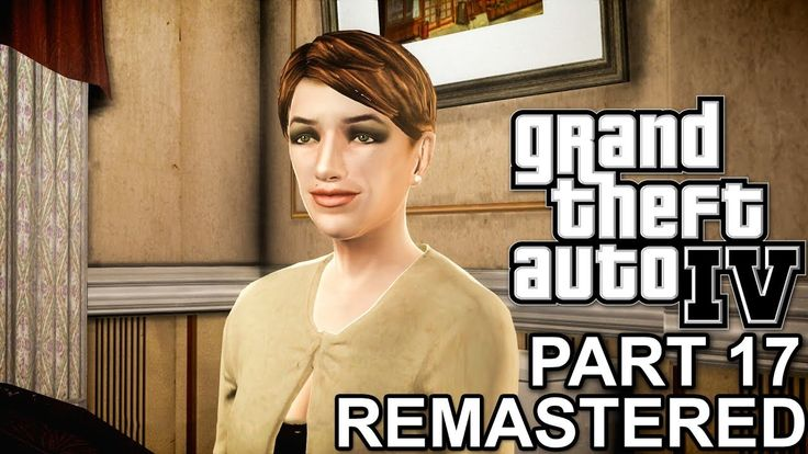GTA 4 Remastered Gameplay Walkthrough Part 17 Mission Roman Kidnapped And Harboring a Grudge (PC HD)