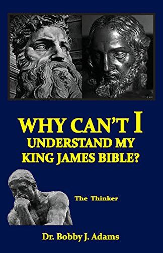 Why Can't I Understand My King James Bible? (1)