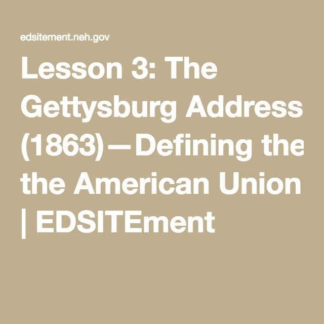 Lesson 3: The Gettysburg Address (1863)—Defining the American Union | EDSITEment
