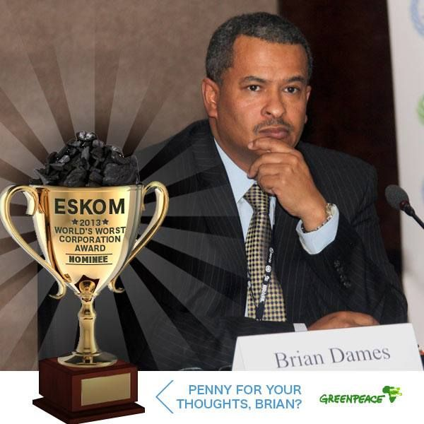 Penny for your thoughts, Brian?  Can you tell us what Eskom CEO Brian Dames thinks of his company's nomination for World's Worst Corporation? Write your caption in the comments below.  And remember to vote for Eskom in the Public Eye awards!
