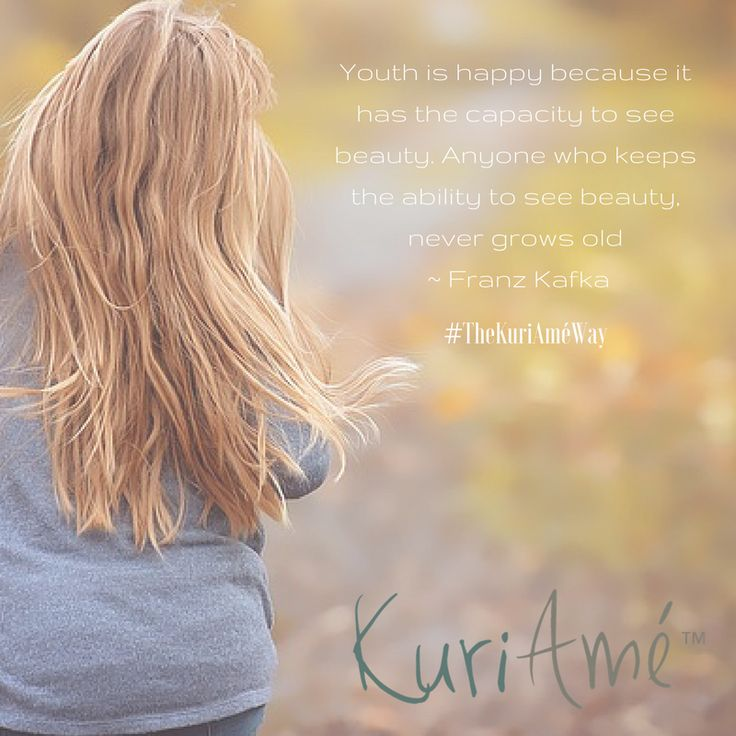 """""""Youth is happy because it has the capacity to see beauty. Those who have the ability to see beauty never grow old"""" ~ Franz Kafka. Such a beautiful quote and so true. If we take the time to see the beauty around us, in others, in ourselves, we never grow old. Open yourself up to beauty and stay forever youthful. #TheKuriAméWay http://www.kuriame.co.za/"""