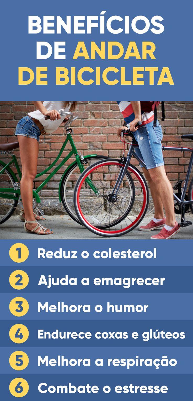 Andar de bicicleta regularmente traz benefícios, como melhorar o humor, porque libera serotonina na corrente sanguínea e também melhora a circulação sanguínea, sendo útil para combater o inchaço e a retenção de líquidos.
