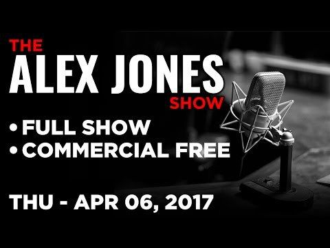 Alex Jones (FULL SHOW Commercial Free) Thursday 4/6/17: Paul Craig Roberts, Michael Snyder - https://therealstrategy.com/alex-jones-full-show-commercial-free-thursday-4617-paul-craig-roberts-michael-snyder/