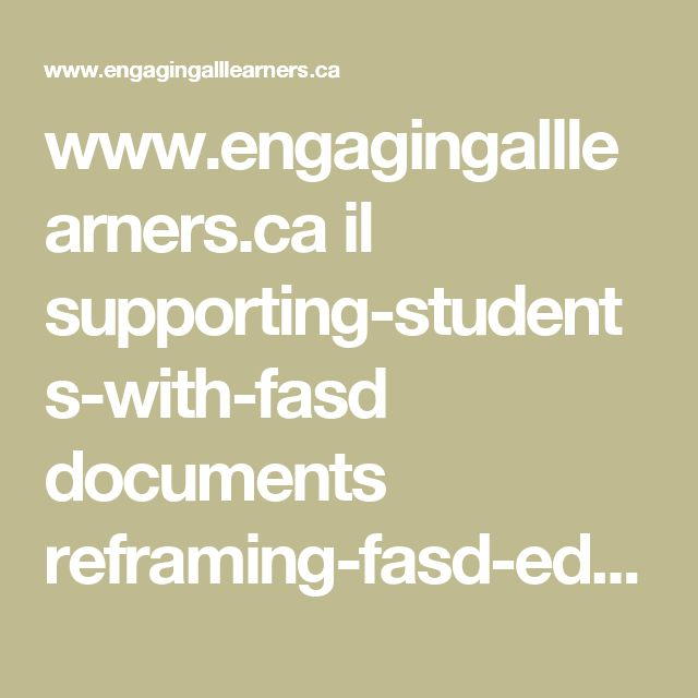 www.engagingalllearners.ca il supporting-students-with-fasd documents reframing-fasd-educators.pdf