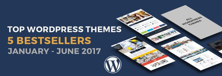 Top 5 best selling WordPress themes in the first half of the year 2017. #theme #WordPress #themes #2017 #bestseller