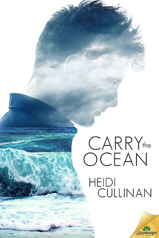 Carry the Ocean (The Roosevelt, #1) by Heidi Cullinan | April 7, 2015