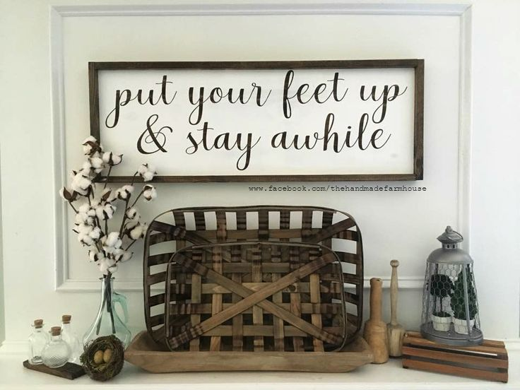 Put Your Feet Up & Stay Awhile, Custom Home Decor, Farmhouse Style Decor…