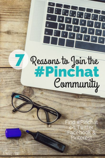 7 Reasons to Join the #PinChat (Pinterest Chat) Community and Twitter Chat on Wednesday Nights!  Hosted by Kelly Lieberman and Kim Vij
